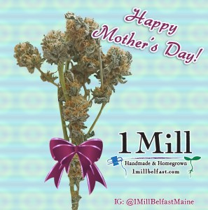 Happy Mother's Day from 1 Mill Belfast Maine