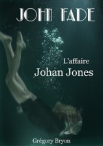 couverture final 1 - John Fade: L'affaire Johan Jones (tome 1)