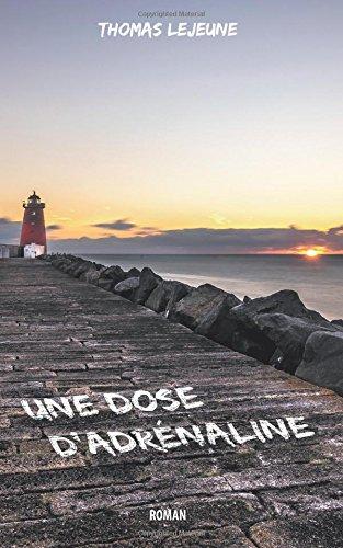 """Adrénaline - """"Une dose d'adrénaline"""" de Thomas Lejeune   Un mot à la fois"""