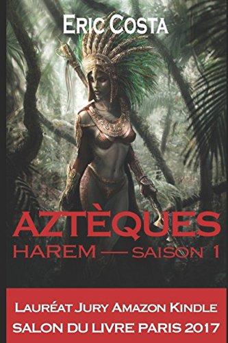 Aztèques - Aztèques: Harem - Saison 1