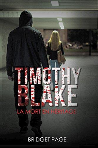 Timothy Blake - Timothy Blake: La mort en héritage
