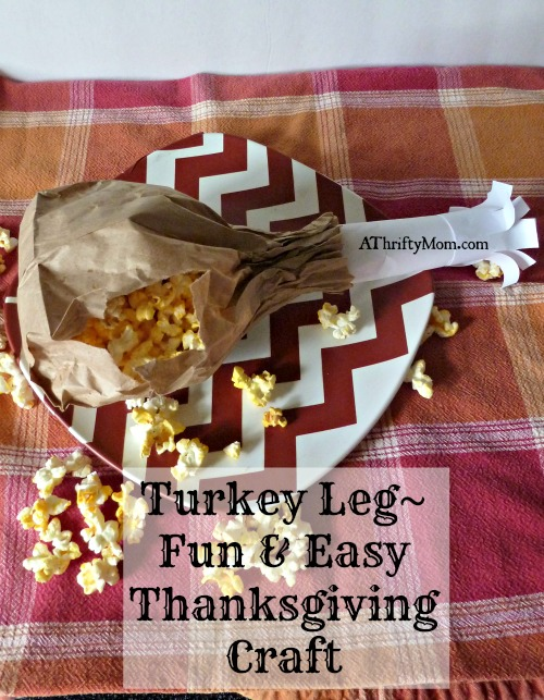 turkey leg Thanksgiving craft, #diy, #kidscraft, #turkey, #thanksgiving, #craft, #snack, #popcorn, #paperbag