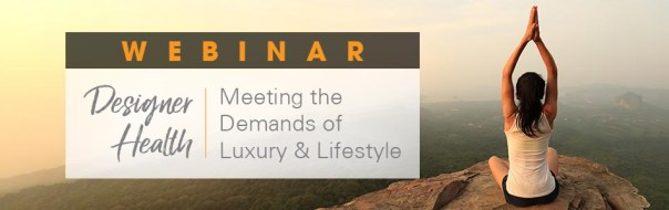 Designer Health: Meeting the Demands of Luxury and Lifestyle