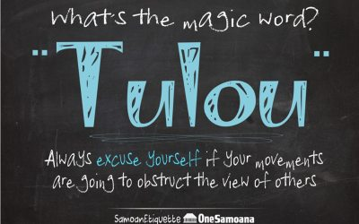 Tulou – the magic word in Samoan etiquette