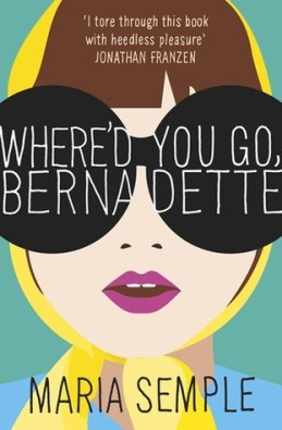 Where's You Go, Bernadette - Maria Semple
