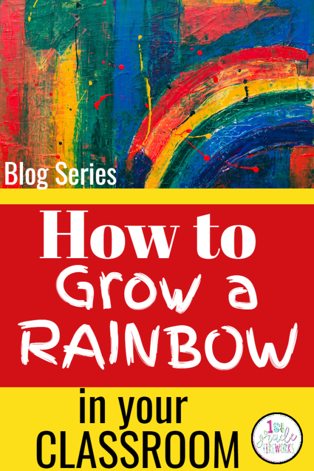 How to GROW a RAINBOW in YOUR Classroom!
