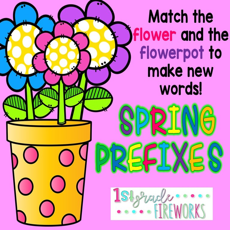 Spring Prefixes for creating and defining higher level vocabulary words.