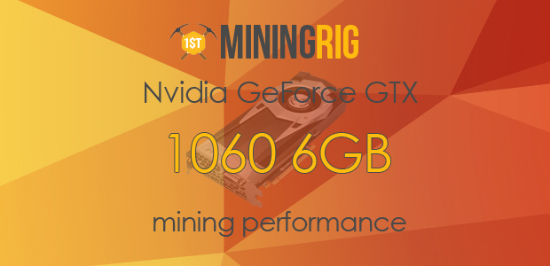 Nvidia GeForce GTX 1060 Mining Performance Review - 1st