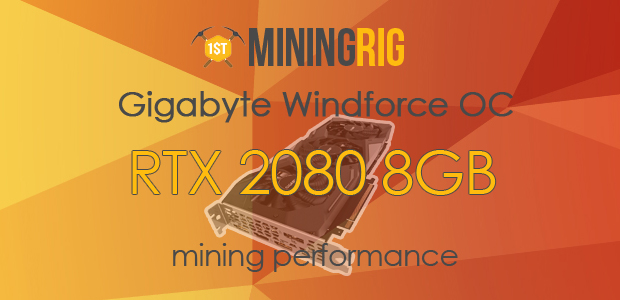 Gigabyte RTX 2080 Mining Performance Review - New Top GPU