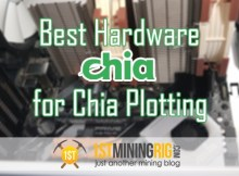 Best Hardware for Chia Plotting – July 2021 – 30 Minutes per Plot?!