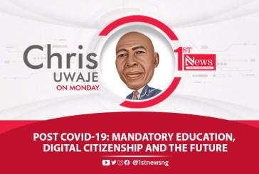 Post COVID-19: Mandatory education, digital citizenship and the future - Chris Uwaje