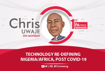 Technology re-defining Nigeria/Africa, post COVID-19 - Chris Uwaje