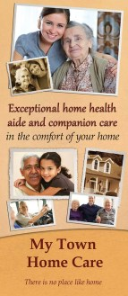 My Town Home Care. There is no place like home.