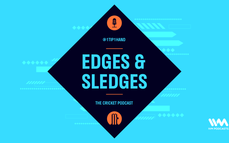 Edges & Sledges Indian Cricket Podcast
