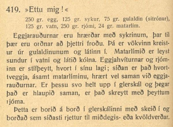 """Í þriðju útgáfu matreiðslubókar Jóninnu Sigurðardóttur (útg. 1927) er m.a. uppskrift af sítrónubúðingi sem kallast ,,Ettu mig""""."""
