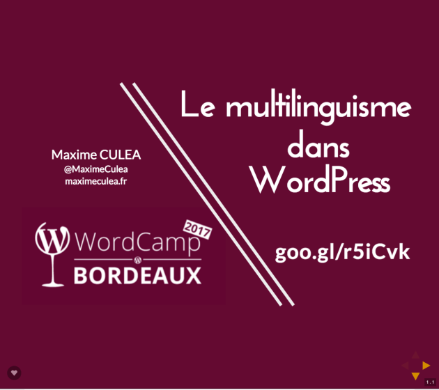 Slides Maxime Culea WordCamp Bordeaux 2017 - Le multilinguisme dans WordPress