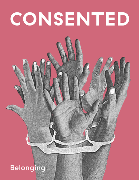 Consented Magazine Issue 2: Belonging