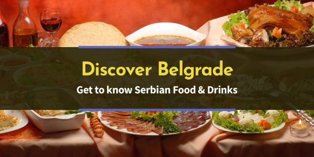 Five Serbian Dishes and Drinks You Need to Try During #WCEU