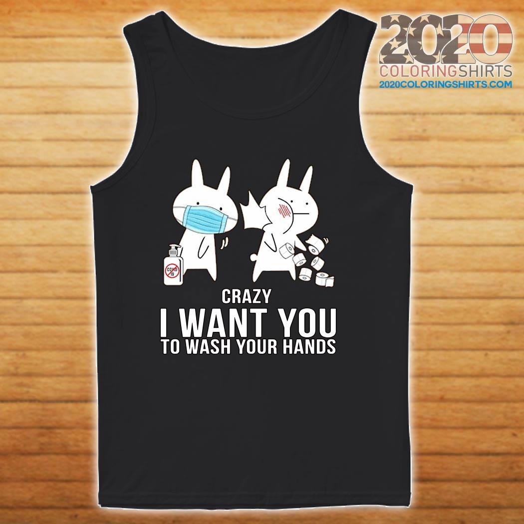 Baka Rabbit Slap Crazy I Want You To Wash Your Hands Shirt
