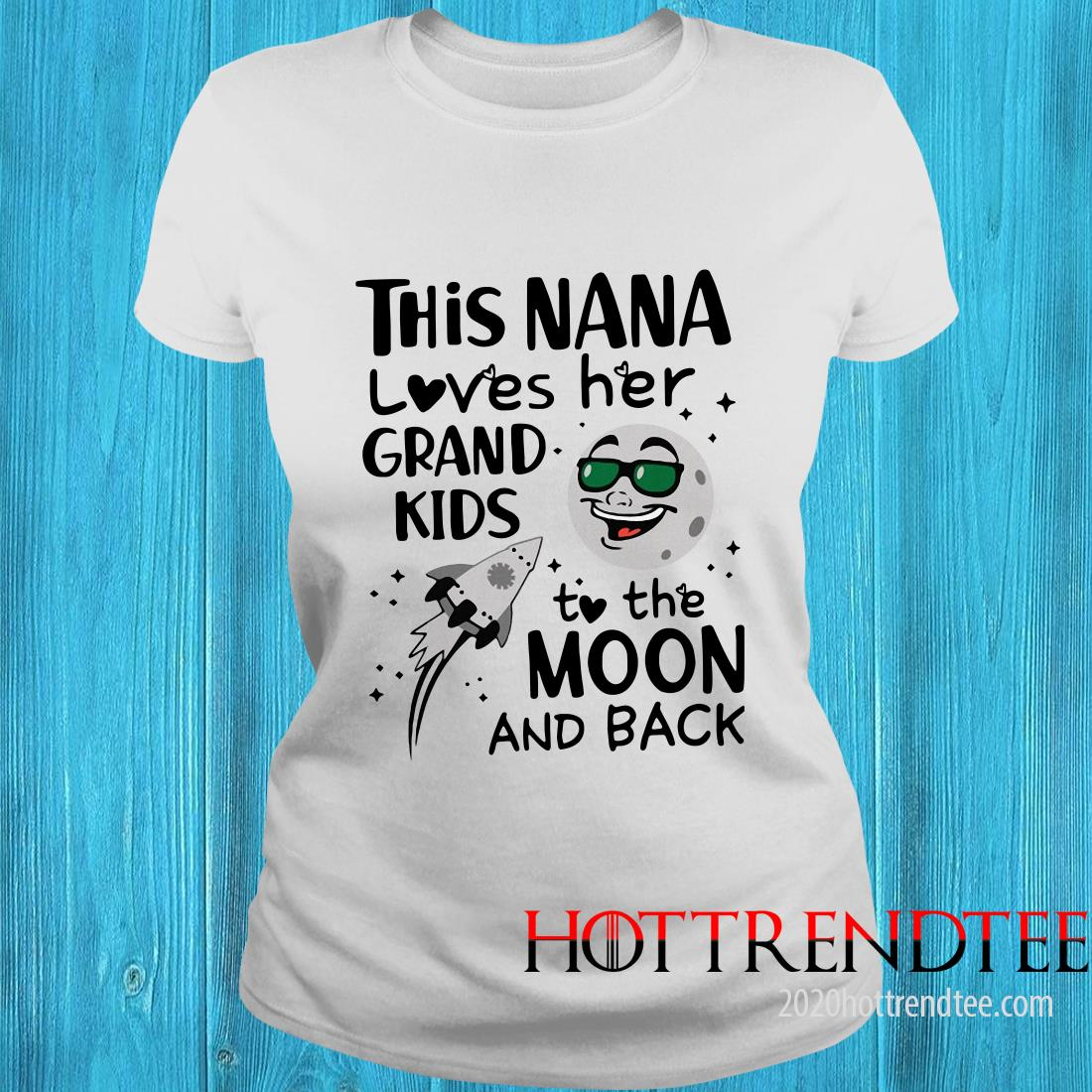 Download This Nana Loves Her Grandkids To The Moon And Back Shirt ...
