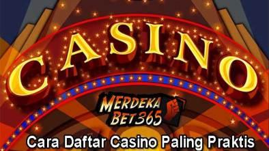 Cara Daftar Casino Paling Praktis