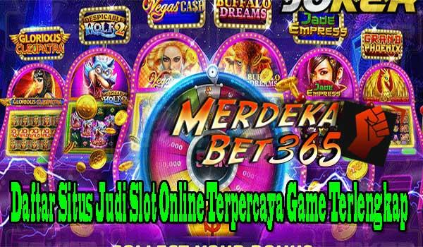 Daftar Situs Judi Slot Online Terpercaya Game Terlengkap