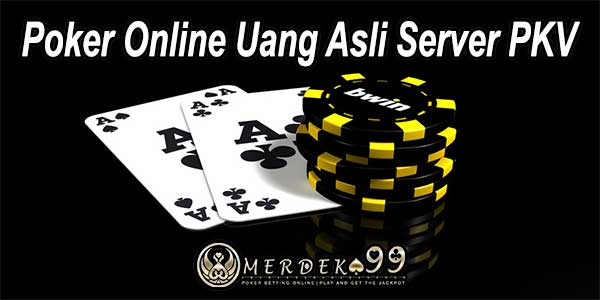Poker Online Uang Asli Server PKV