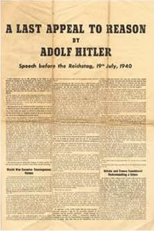 Hitler's final appeal for peace, which was aired across Europe from the Reichstag, was printed in English on flyers and aerial dropped over London to ensure the people received his plea for peace