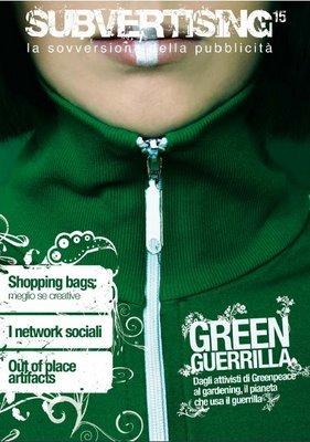 Subvertising # 15  Ancora più sovversivi! Green Guerrilla, Social network e tante altre cosucce interessanti e gratis! Scaricati il nuovo numero cliccando qui.