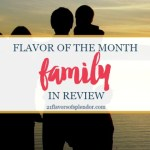 Family Flavor of the Month in Review