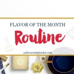 Flavor of the Month is Routine
