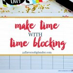 It's Time to Make Time with Time Blocking