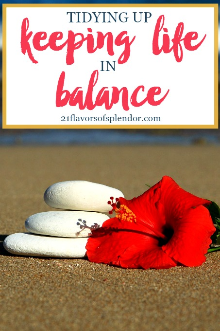 Tidying Up and Keeping Life in Balance. The state of my home is important, but the overall order of your life is even more important. Click...