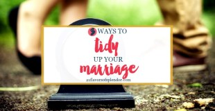 3 Ways To Tidy Up Your Marriage
