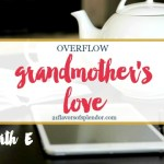 Overflow: A Grandmother's Love