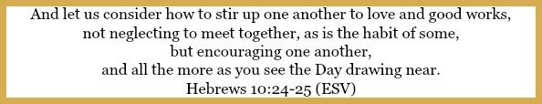 Hebrews 10;24-25 on Flavor of the month: relationships at 21flavorsofsplendor.com