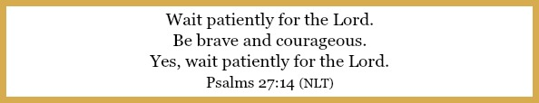 Psalms 27:14 on Learning to trust God's timing at 21flavorsofsplendor.com