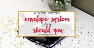 Why We Love The Envelope System And So Should You