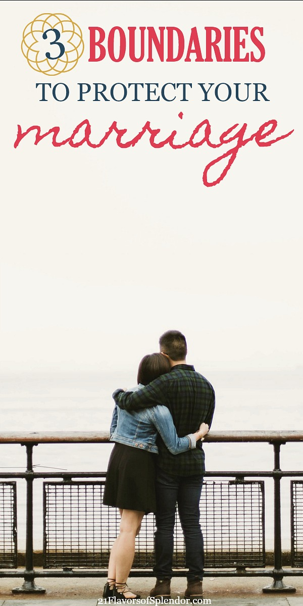 3 Important Boundaries That Every Marriage Needs - 21 Flavors of