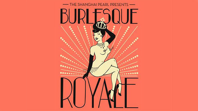 The Shanghai Pearl's Burlesque Royale.