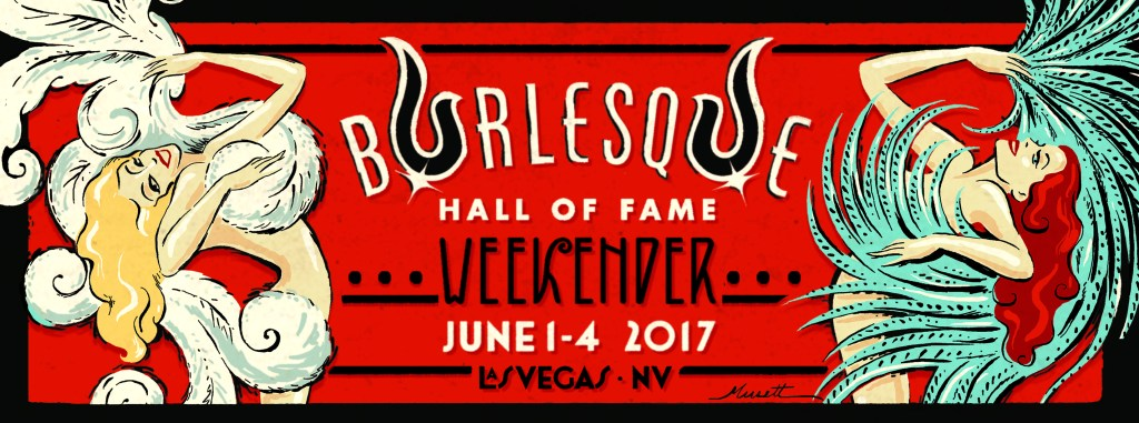 Burlesque Hall of Fame Weekend 2017