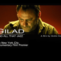 FILM TRAILER: 'Gilad and All That Jazz'