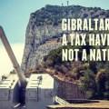 GIBRALTAR: A Tax Haven, Not A Nation
