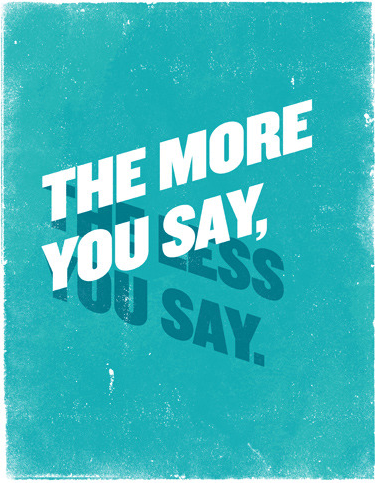 """…the Less You Say"" by Frank Chimero"