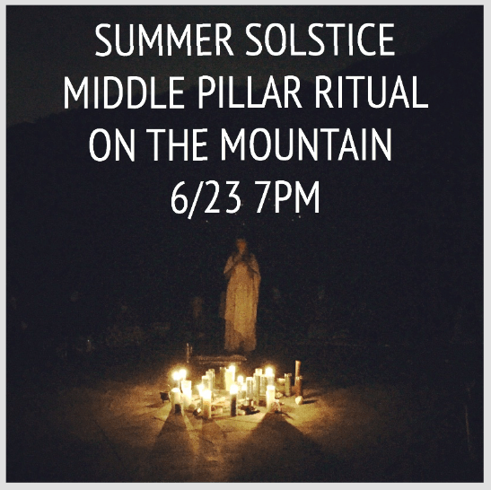 June 23rd Summer Solstice Middle Pillar Ritual On the Mountain