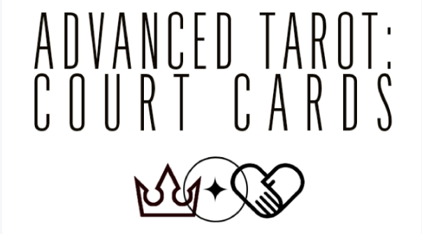 """Nov 21st Advanced Tarot """"Court Cards and Personality Types"""""""