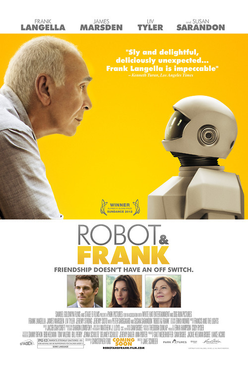 "Robot and Frank (2012)Friendship doesn't have an off switch.Set in the near future, an ex-jewel thief receives a gift from his son: a robot butler programmed to look after him. But soon the two companions try their luck as a heist team. It is hard to believe but we are already in the robot age, these robots are already in production to be used as caregivers. ""I think therefore I am"" - this film puts that to the test when the robot who is supposed to run on just a basic program and not be alive starts behaving very human like. It was a fun ride, but there were a few things in it that spoiled it for me."