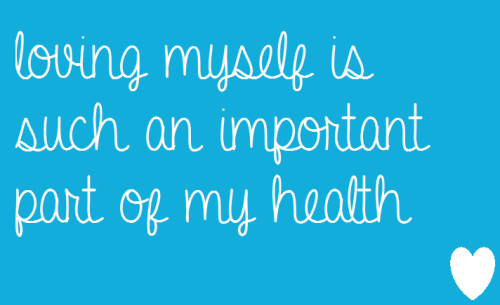 Loving myself is such an important part of my health <3