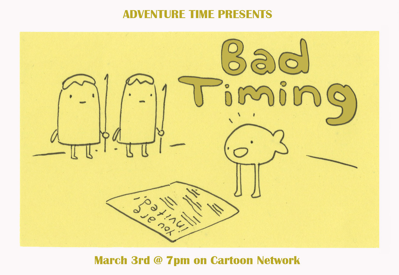 Bad Timing promo by head of story/story artist Kent Osbornefrom Kent:This is an LSP episode boarded by me and Pen last year while we were driving to Oxford, Mississippi to visit Jack Pendarvis. Also, the hilarious Mark Proksch does a voice! Don't miss it, people!