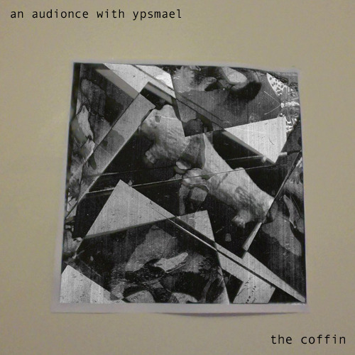 An Audionce With Ypsmael - The CoffinNorman Ypsmael, Dario Lozano-Thornton, Sean Cotterill, Neil McMahon, Charlie Bramley & Greta Buitkutė<br /> DOWNLOAD